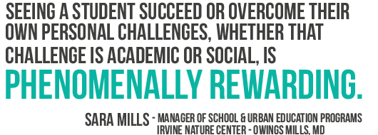 Seeing a student succeed or overcome their own personal challenges, whether that challenge is academic or social, is phenomenally rewarding.